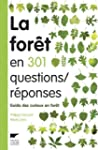 La for�t en 301 questions r�ponses :...