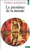 echange, troc Vladimir Jankélévitch - Le paradoxe de la morale