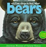Very First Things to Know About Bears (American Museum of Natural History) (0761108548) by Kovacs, Deborah