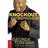 Knockout Entrepreneurby George Foreman