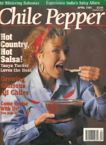 CHILE PEPPER MAGAZINE APRIL 1995 SINGLE ISSUE HOT COUNTRY, HOT SALSA! (GROWING GLORIOUS AJI CHILES) (Aji Salsa compare prices)