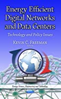 Energy Efficient Digital Networks and Data Centers