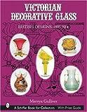 Victorian Decorative Glass: British Designs, 1850-1914