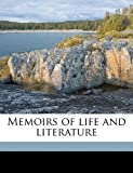 img - for Memoirs of life and literature book / textbook / text book