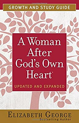 A Woman After God's Own Heart Growth Bible Study Guide