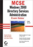 MCSE: Windows 2000 Directory Services Administration Exam Notes Exam 70-217 (0782127622) by Quentin Docter