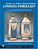 img - for Atelier Le Tallec: Hand Painted Limoges Porcelain (A Schiffer Book for Collectors) book / textbook / text book