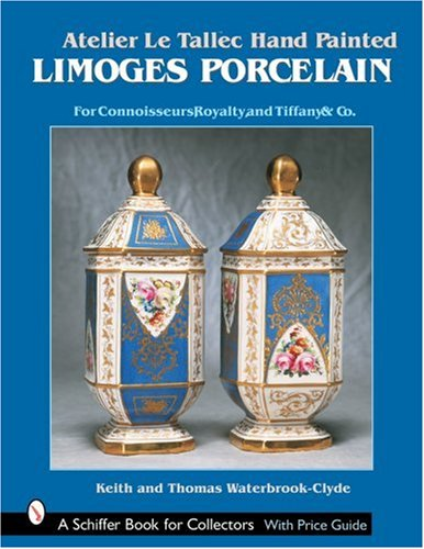 Atelier Le Tallec: Hand Painted Limoges Porcelain (A Schiffer Book for Collectors)