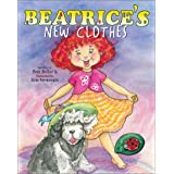 Beatrice's New Clothes (Adventures of Beatrice) ~ Pam Halter