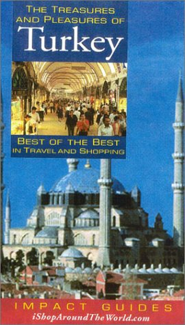 The Treasures and Pleasures of Turkey: Best of the Best in Travel and Shopping (Treasures & Pleasures of Turkey)