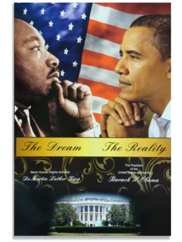 Barack Obama Martin Luther King The Dream The Reality Poster