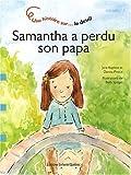 "Afficher ""Samatha a perdu son papa"""
