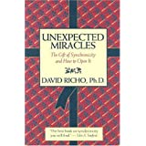 Unexpected Miracles: The Gift of Synchronicity and How to Open it ~ David Richo