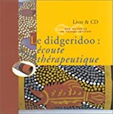echange, troc Dick Ruiter - Le didgeridoo : Ecoute thérapeutique (1 livre + 1 CD audio)