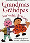 Grandmas and Grandpas: You Loveable O...