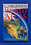 DK Millennium World Atlas: A Portrait of the Earth in the Year 2000 (0789446049) by DK Publishing