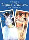 Twelve Degas Dancers Bookmarks (Dover Bookmarks)