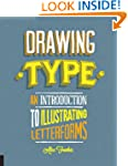 Drawing Type: An Introduction to Illu...