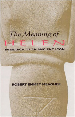 The Meaning of Helen: In Search of an Ancient Icon (Student Notebooks)