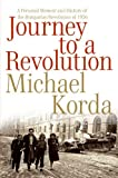 img - for Journey to a Revolution: A Personal Memoir and History of the Hungarian Revolution of 1956 book / textbook / text book