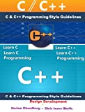 img - for C & C++ Programming Language Style Guidelines Design Development - Final Golden Edition 2013 (C & C++ Programming Style Guidelines) book / textbook / text book