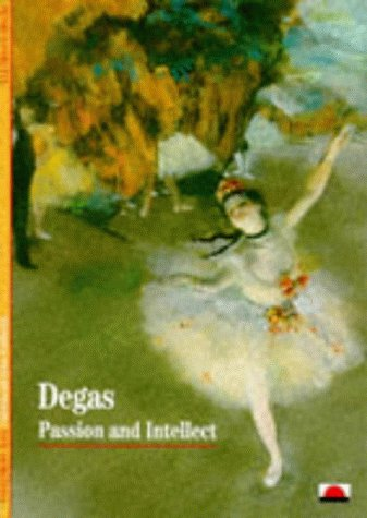 Degas: Passion and Intellect (New Horizons)