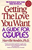 Getting the Love You Want: A Guide for C...