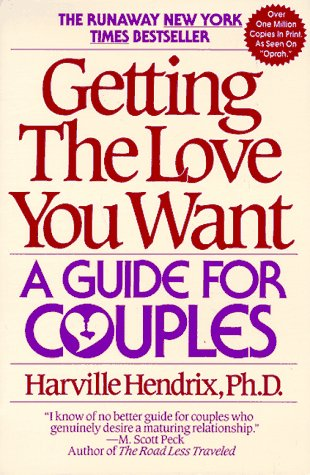 Getting the Love You Want: A Guide for Couples, HARVILLE HENDRIX