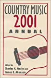 Country Music Annual 2001 (0813109906) by Wolfe, Charles K.