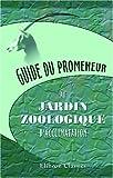 echange, troc Unknown Author - Guide du promeneur au jardin zoologique d'acclimatation