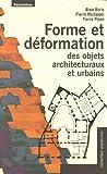 echange, troc Alain Borie, Pierre Micheloni, Pierre Pinon - Forme et déformation des objets architecturaux et urbains