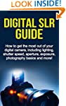 Digital SLR Guide: How to get the mos...