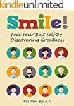 Smile!: Free Your Best Self By Discov...