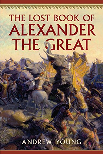 Andrew Young - The Lost Book of Alexander the Great