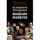 Les fondements philosophiques de la dmocratie modernepar Maxence Hecquard