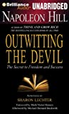 Napoleon Hill Outwitting the Devil: The Secret to Freedom and Success