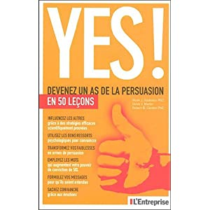 Yes ! : Devenez un as de la persuasion en 50 leçons
