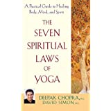 The Seven Spiritual Laws of Yoga: A Practical Guide to Healing Body, Mind, and Spirit ~ David Simon