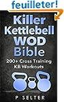Killer Kettlebell WOD Bible: 200+ Cro...