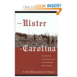 From Ulster to Carolina: The Migration of the Scotch-Irish to Southwestern North Carolina by H. Tyler Blethen adn Curtis W. Wood Jr.