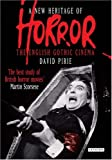 img - for A New Heritage of Horror: The English Gothic Cinema, Revised and Updated Edition book / textbook / text book