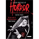 A New Heritage of Horror: The English Gothic Cinemaby David Pirie