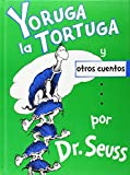 Yoruga la Tortuga y Otros Cuentos = Yertle the Turtle and Other Stories (Spanish Edition)