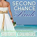 Second Chance Bride: Sapphire Bay Romance, Book 1 (       UNABRIDGED) by Sandra Edwards Narrated by Heather Masters