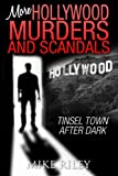 img - for More Hollywood Murders and Scandals: Tinsel Town After Dark (Murders, Scandals and Mayhem) (Volume 2) book / textbook / text book