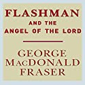 Flashman and the Angel of the Lord Audiobook by George MacDonald Fraser Narrated by David Case