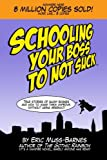 Schooling Your Boss to not Suck (Paperback)