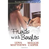 Friends With Benefits ~ Lena Matthews