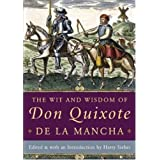 The Wit and Wisdom of Don Quixote de la Manchaby Harry Sieber