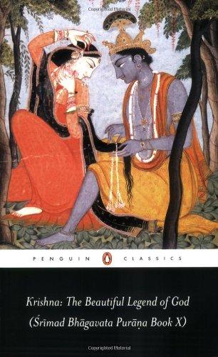Krishna: The Beautiful Legend of God: Srimad Bhagavata Purana: Srimad Bhagavata Purana Bk.10 (Penguin Classics)